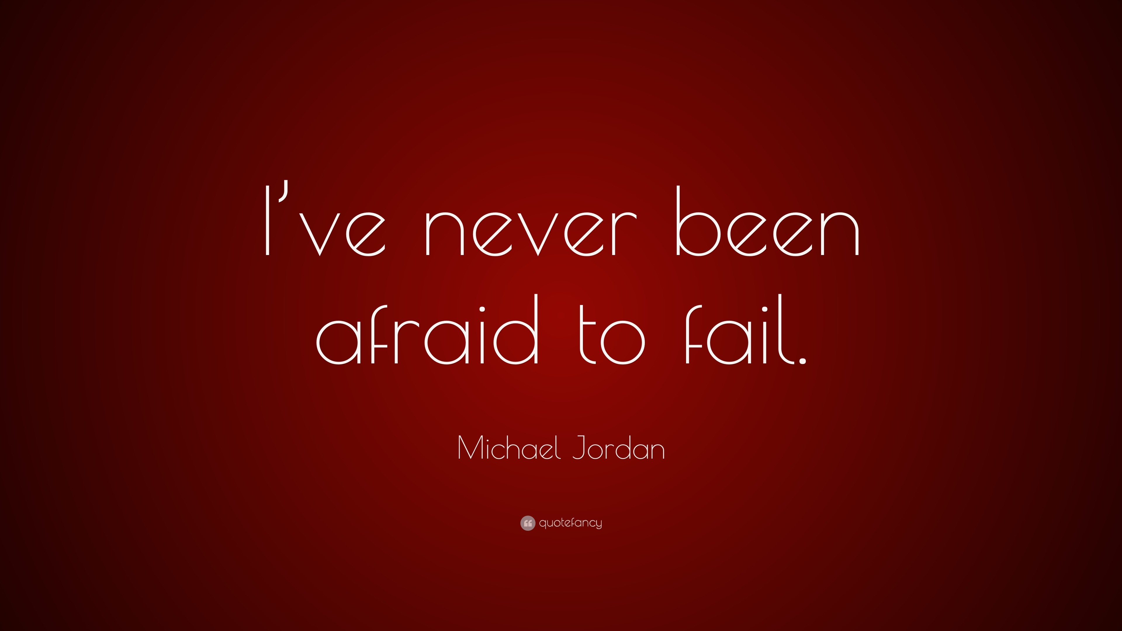 "3840x2160 Michael Jordan Quote: ""I've never been afraid to fail."""