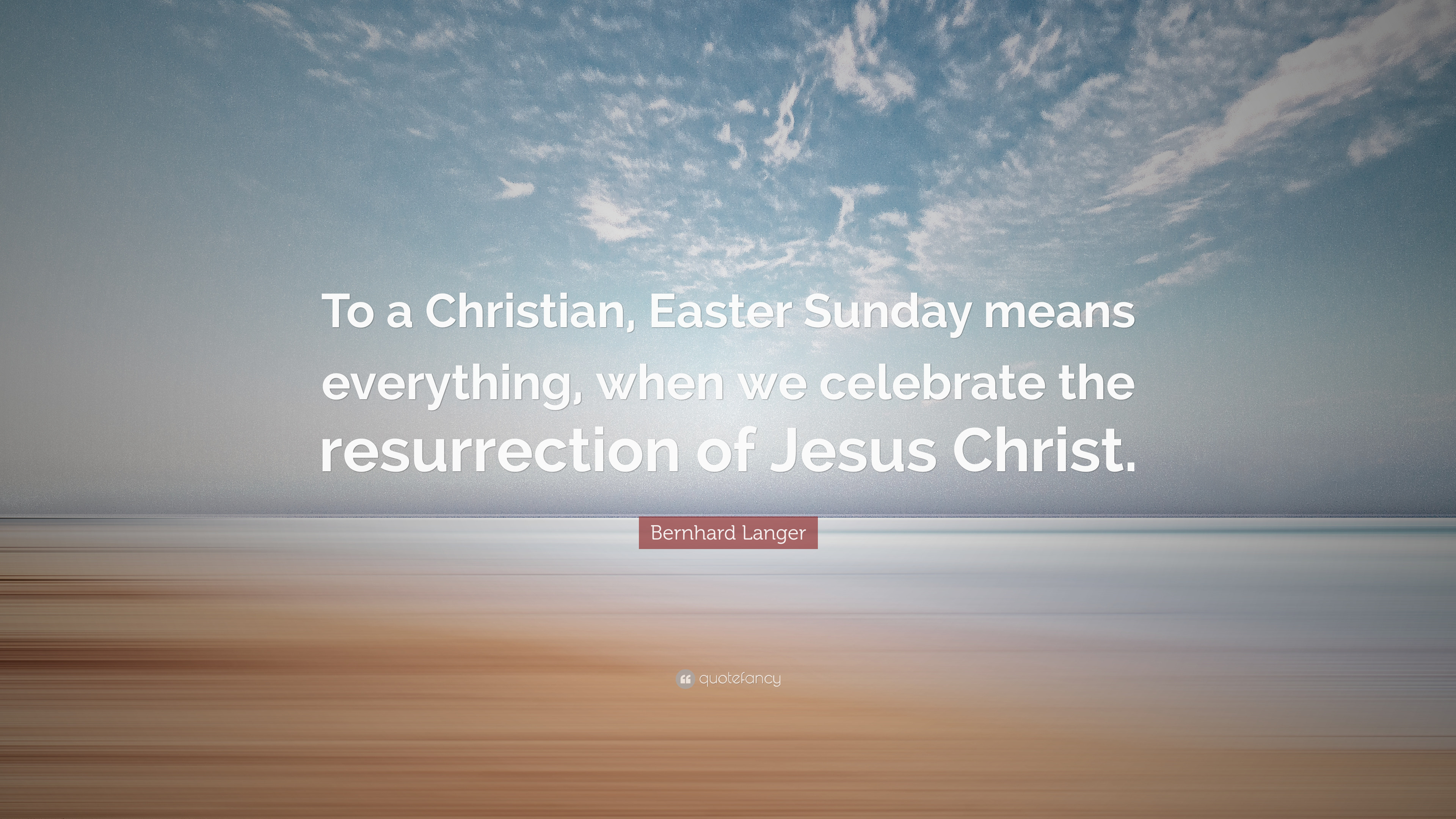 "3840x2160 Bernhard Langer Quote: ""To a Christian, Easter Sunday means everything,  when we"