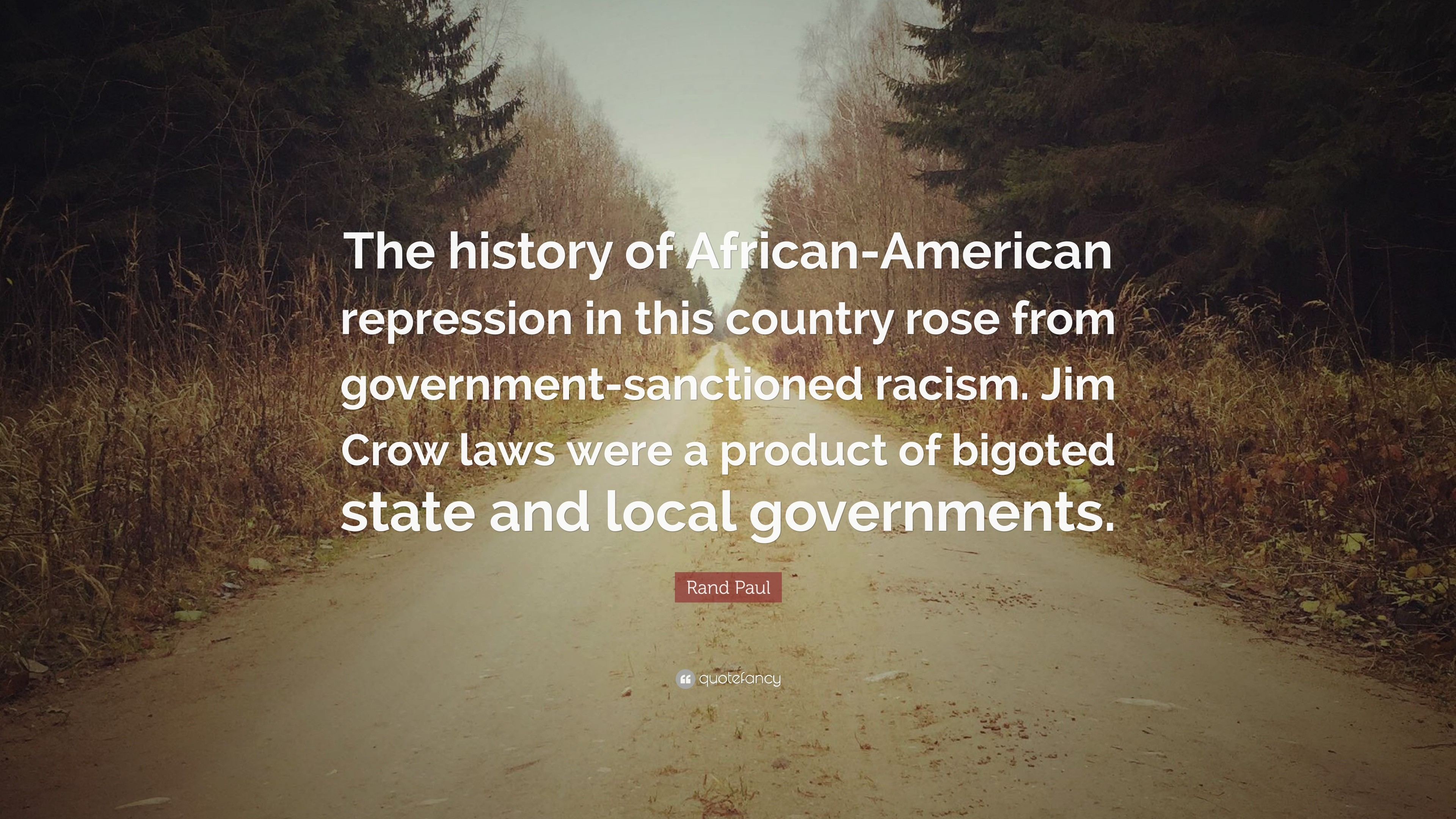 "3840x2160 Rand Paul Quote: ""The history of African-American repression in this  country rose"