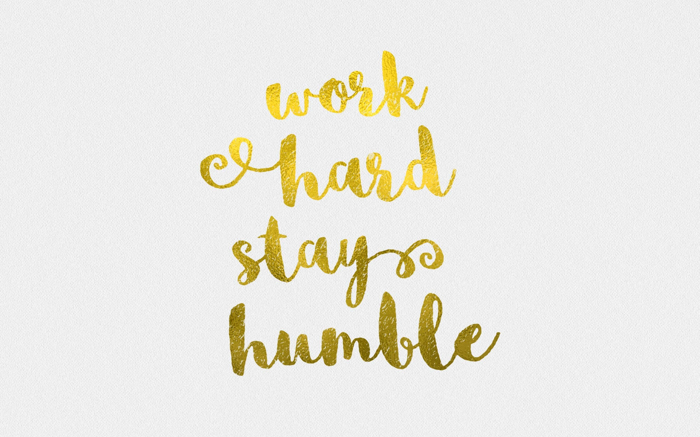 2400x1500 Work Hard Stay Humble Wallpaper