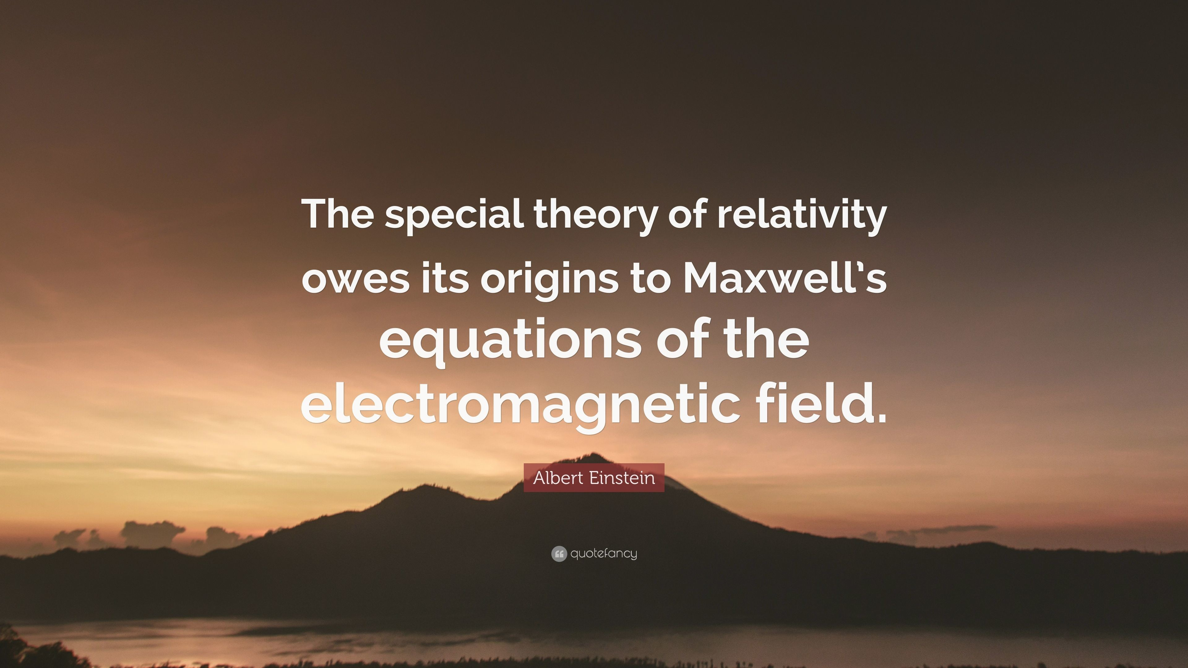 "3840x2160 Albert Einstein Quote: ""The special theory of relativity owes its origins  to Maxwell's equations"