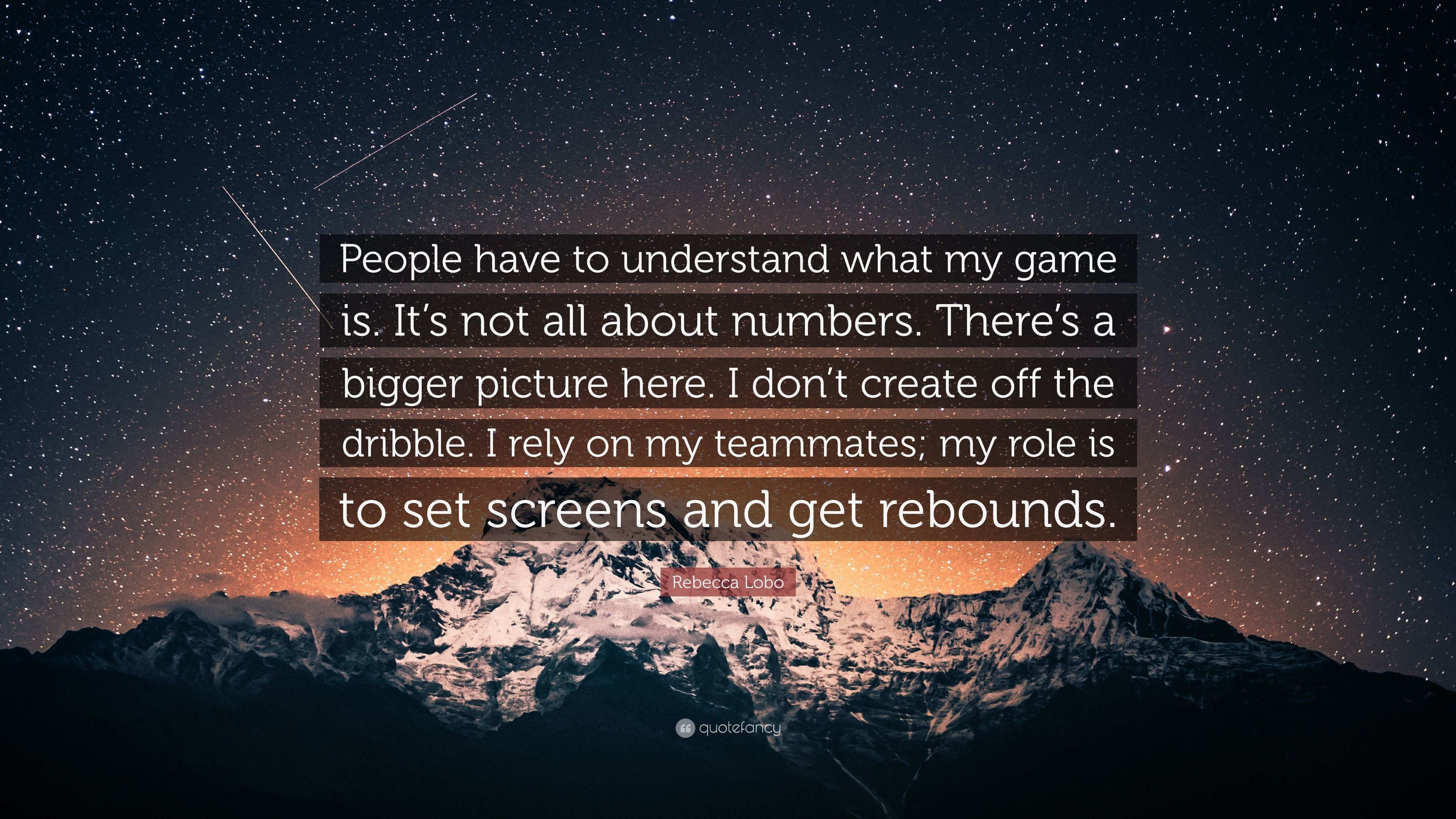 "3840x2160 Rebecca Lobo Quote: ""People have to understand what my game is. It's not"