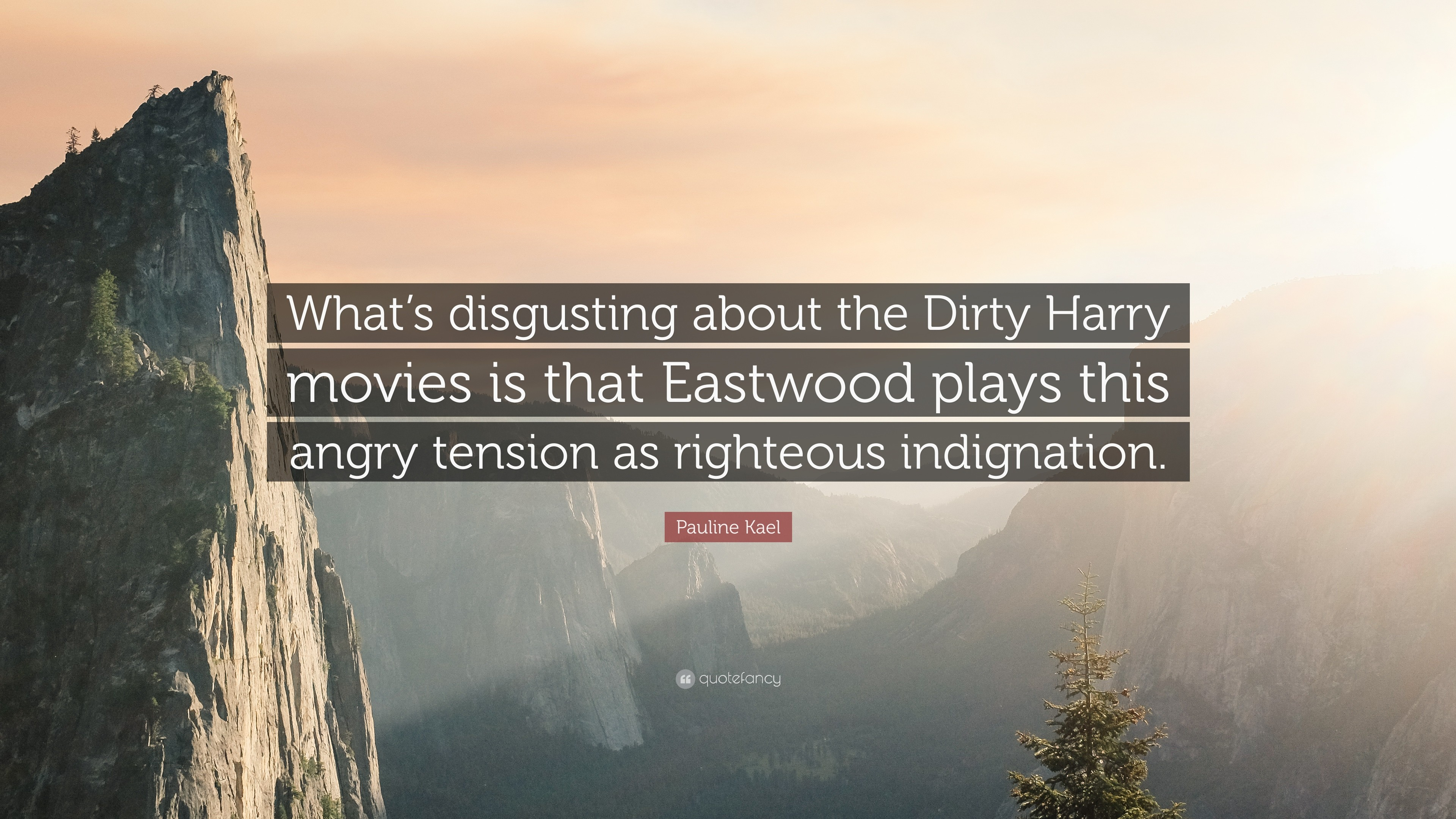 "3840x2160 Pauline Kael Quote: ""What's disgusting about the Dirty Harry movies is that  Eastwood plays"