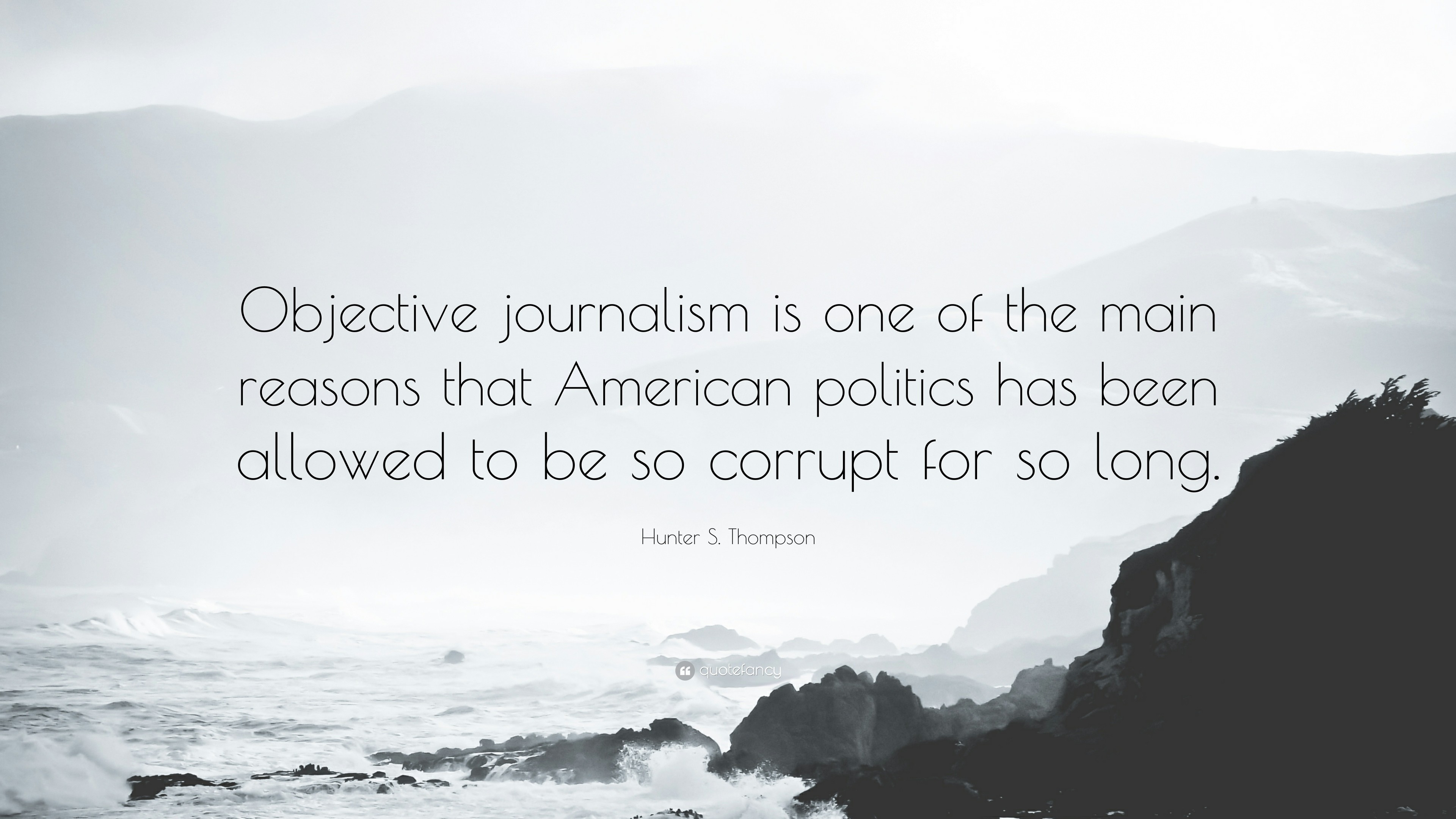 "3840x2160 Hunter S. Thompson Quote: ""Objective journalism is one of the main reasons  that"