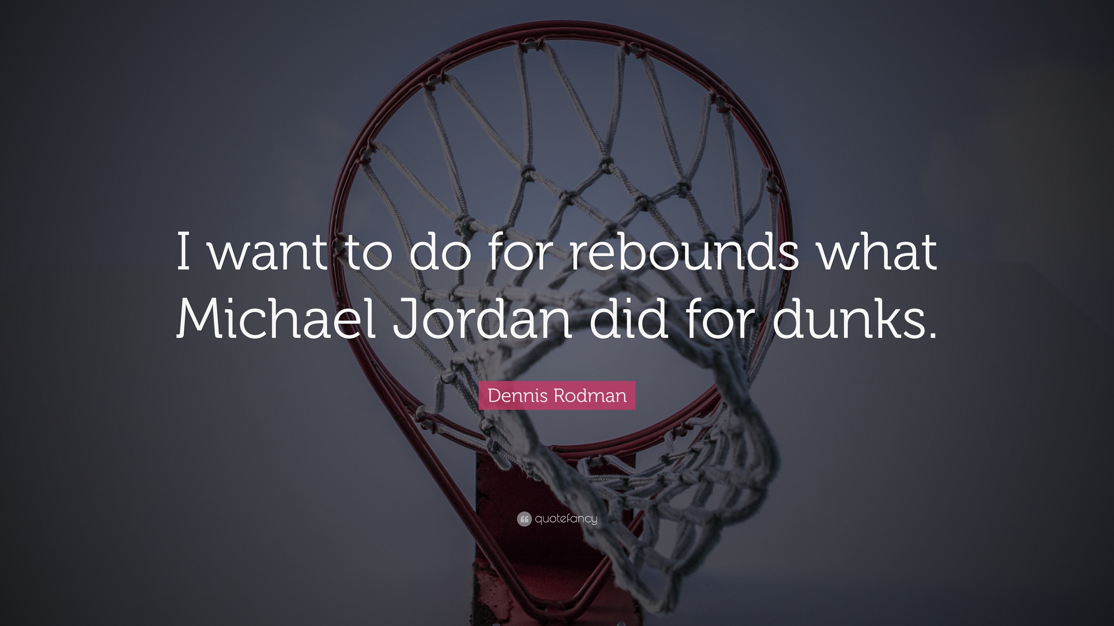 "3840x2160 11 wallpapers. Dennis Rodman Quote: ""I want to do for rebounds what Michael  Jordan did for"